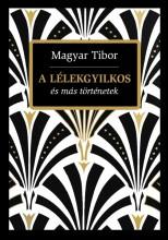 A LÉLEKGYILKOS ÉS MÁS TÖRTÉNETEK - Ekönyv - MAGYAR TIBOR