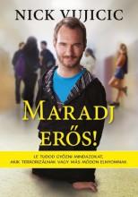 MARADJ ERŐS! - Ekönyv - VUJICIC, NICK