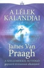 A LÉLEK KALANDJAI - Ekönyv - VAN PRAAGH, JAMES