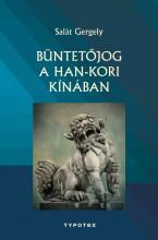 BÜNTETŐJOG A HAN-KORI KÍNÁBAN - Ekönyv - SALÁT GERGELY