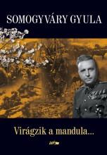 VIRÁGZIK A MANDULA... - Ekönyv - SOMOGYVÁRI GYULA