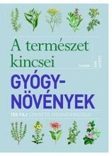 GYÓGYNÖVÉNYEK - A TERMÉSZET KINCSEI - 150 FAJ SOKRÉTŰ MEGHATÁROZÁSA - Ekönyv - HURST, KIM
