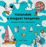 KALANDOK A MAGYAR TENGEREN - SZÍNEZD KÖRBE A BALATONT! - Ekönyv - MISIK-NAGY RITA – TÓTH PETRA