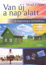VAN ÚJ A NAP ALATT - A NAPENERGIA TÉRHÓDÍTÁSA - Ekönyv - VÁRADI F. PÉTER