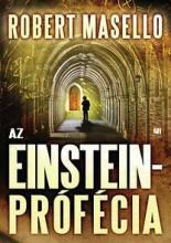 AZ EINSTEIN-PRÓFÉCIA - Ekönyv - MASELLO, ROBERT