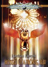 HOSSZÚ ÚT A TRÓNIG, BÉBI - MYSTERIOUS UNIVERSE - Ekönyv - FAWCETT, HARRISON