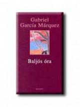 BALJÓS ÓRA - - Ekönyv - MÁRQUEZ, GABRIEL GARCIA