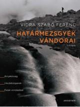 HATÁRMEZSGYÉK VÁNDORAI TRILÓGIA - Ekönyv - VIDRA SZABÓ FERENC