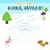 HURRÁ, HAVAZIK! - LAPRÓL LAPRA - Ekönyv - TÜNDÉR KÖNYVKIADÓ