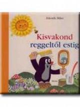 KISVAKOND REGGELTŐL ESTIG - Ekönyv - MILER, ZDENEK