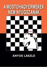 A  MOSTOHAGYERMEKEK NEM NYUGSZANAK - Ekönyv - ÁNYOS LÁSZLÓ