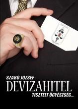 DEVIZAHITEL - TISZTELT ÜGYÉSZSÉG... - Ekönyv - SZABÓ JÓZSEF