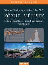 KÖZÚTI MÉRÉSEK - ESZKÖZÖK ÉS MÓDSZEREK A JÁRMŰFORGALOM MEGFIGYELÉSÉRE - Ekönyv - TETTAMANTI TAMÁS - VARGA ISTVÁN - CSIKÓS