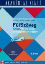 FÜLSZÖVEG - ANGOL HALLÁS UTÁN SZÖVEGÉRTÉS FELADATOK A2-B1 (CD MELLÉKLETTEL) - Ekönyv - DEZSÉNYI ISTVÁN, SALÁNKI ÁGNES