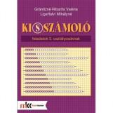 KI(S)SZÁMOLÓ FELADATOK 3. OSZTÁLYOSOKNAK - Ekönyv - MK-4103 LIGETFALVI MIHÁLYNÉ - GRÁNITZNÉ