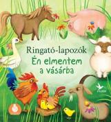 ÉN ELMENTEM A VÁSÁRBA - RINGATÓ-LAPOZÓK 1. - Ekönyv - KOLIBRI GYEREKKÖNYVKIADÓ KFT.