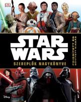 STAR WARS - SZEREPLŐK NAGYKÖNYVE (BŐVÍTETT KIADÁS) - Ekönyv - KOLIBRI GYEREKKÖNYVKIADÓ KFT.