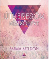 ÚTKERESŐK KÉZIKÖNYVE - A MODERN NŐ SPIRITUÁLIS ÚTIKALAUZA - Ekönyv - MILDON, EMMA