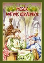 MESÉK MÁTYÁS KIRÁLYRÓL - Ekönyv - LAZI KIADÓ