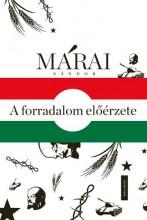 A FORRADALOM ELŐÉRZETE - Ebook - MÁRAI SÁNDOR