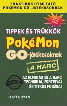 TIPPEK ÉS TRÜKKÖK POKÉMON GO-JÁTÉKOSOKNAK - A HARC - Ekönyv - RYAN, JUSTIN