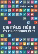 DIGITÁLIS MÉDIA ÉS MINDENNAPI ÉLET - Ekönyv - ANDOK MÓNIKA
