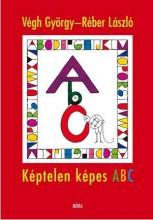 KÉPTELEN KÉPES ABC - Ekönyv - VÉGH GYÖRGY -RÉBER LÁSZLÓ