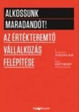 ALKOSSUNK MARADANDÓT! - AZ ÉRTÉKTEREMTŐ VÁLLALKOZÁS FELÉPÍTÉSE - Ebook - GLEI, K. JOCELYN