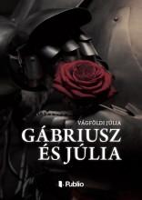 Gábriusz és Júlia - Ekönyv - Vágföldi Júlia