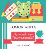 AZ OVINAK VÉGE, IRÁNY AZ ISKOLA! - Ekönyv - TOMOR ANITA
