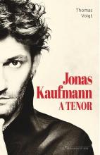 JONAS KAUFMANN - A TENOR - Ekönyv - VOIGHT, THOMAS
