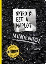 NYÍRD KI EZT A NAPLÓT - MINDENHOL - Ekönyv - SMITH, KERI