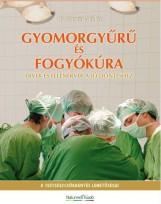 GYOMORGYŰRŰ ÉS FOGYÓKÚRA - Ekönyv - DR. CSISZÁR MIKLÓS