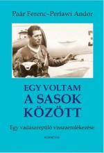 EGY VOLTAM A SASOK KÖZÖTT - Ekönyv - PAÁR FERENC - PERLAWI ANDOR