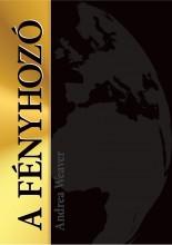 A FÉNYHOZÓ - Ekönyv - WEAVER, ANDREA