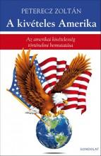 A KIVÉTELES AMERIKA - Ekönyv - PETERECZ ZOLTÁN