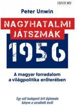 NAGYHATALMI JÁTSZMÁK 1956 - A MAGYAR FORRADALOM A VILÁGPOLITIKA ERŐTERÉBEN - Ekönyv - UNWIN, PETER