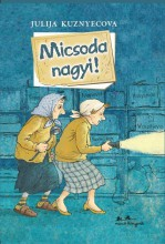MICSODA NAGYI! - Ekönyv - KUZNYECOVA, JULIJA
