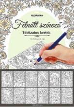 TITOKZATOS KERTEK - FELNŐTT SZÍNEZŐ - Ekönyv - ALEXANDRA KIADÓ