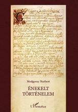 ÉNEKELT TÖRTÉNELEM I. - AZ ÁLLAMALAPÍTÁS KORA - Ebook - MEDGYESY NORBERT