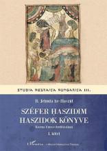 SZÉFER HASZIDIM - HASZIDOK KÖNYVE I. - Ebook - HE-HASZID, R. JEHUDA