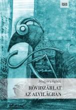 RÖVIDZÁRLAT AZ ALVILÁGBAN - Ekönyv - MAGYARY ÁGNES