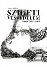 SZIGETI VESZEDELEM - SOMOGYI GYŐZŐ RAJZAIVAL - Ekönyv - ZRÍNYI MIKLÓS