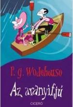 AZ ARANYIFJÚ - Ekönyv - WODEHOUSE, P. G.