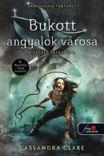 BUKOTT ANGYALOK VÁROSA - A VÉGZET EREKLYÉI 4. - FŰZÖTT - Ekönyv - CLARE, CASSANDRA