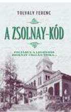 A ZSOLNAY-KÓD - Ekönyv - TOLVALY FERENC