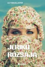 Jerikó rózsája - Ekönyv - Lily Macellister