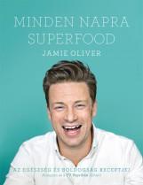 MINDEN NAPRA SUPERFOOD - AZ EGÉSZSÉG ÉS BOLDOGSÁG RECEPTJEI - Ekönyv - OLIVER, JAMIE