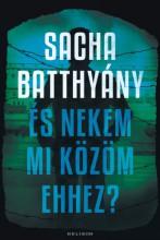 És nekem mi közöm ehhez? - A családom története - Ebook - Sacha Batthyany