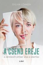 A csend ereje - A zárkózott ember útja a sikerhez - Ebook - Sylvia Lökhen